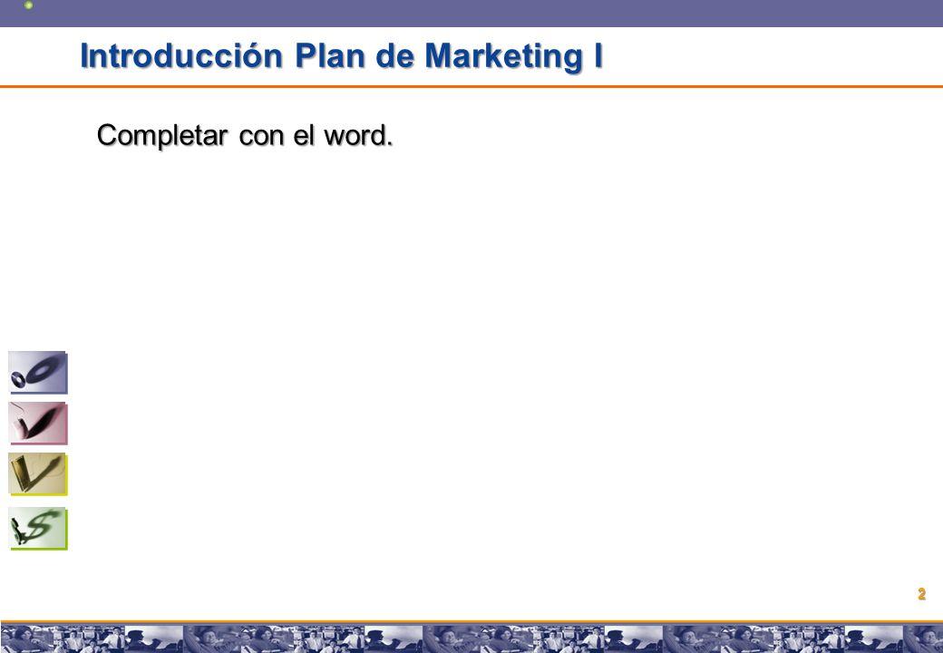 Copyright © 2008 Marcos Pueyrredon Copyright © 2008 Marcos Pueyrredon 2 Introducción Plan de Marketing I Completar con el word.