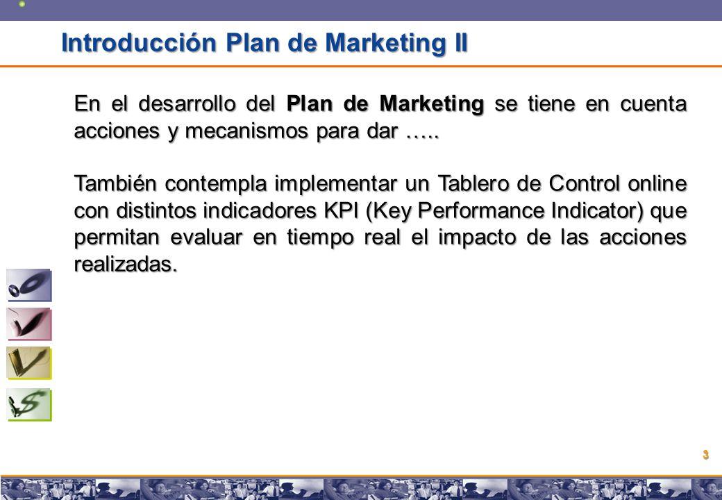 Copyright © 2008 Marcos Pueyrredon Copyright © 2008 Marcos Pueyrredon 3 En el desarrollo del Plan de Marketing se tiene en cuenta acciones y mecanismos para dar …..