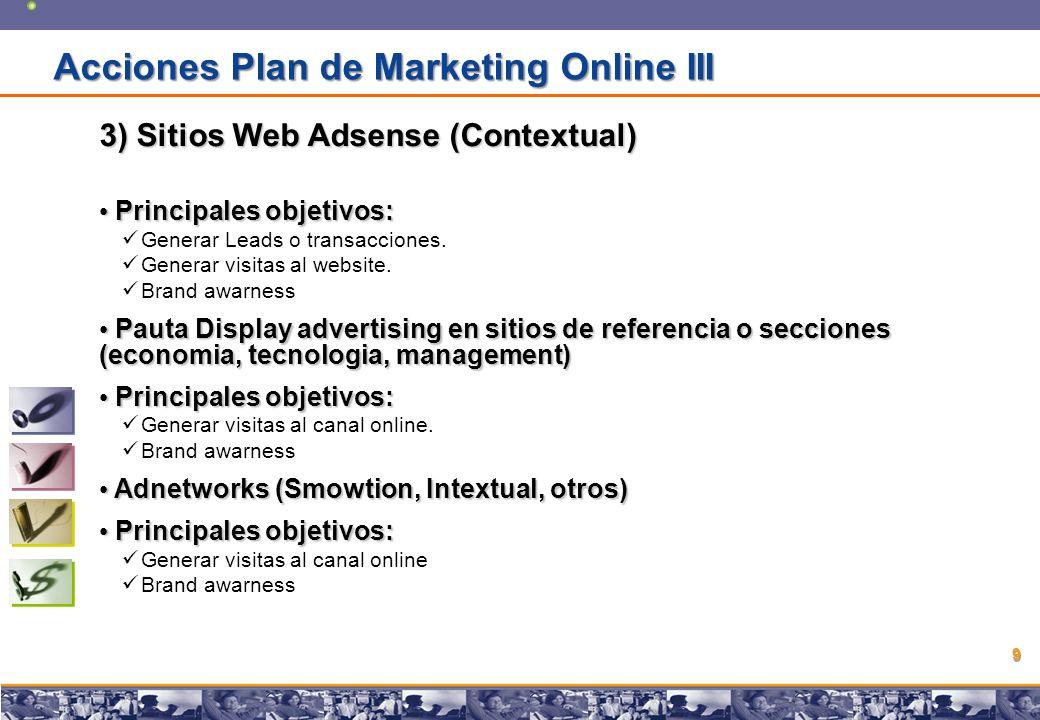 Copyright © 2008 Marcos Pueyrredon Copyright © 2008 Marcos Pueyrredon 9 3) Sitios Web Adsense (Contextual) Principales objetivos: Principales objetivos: Generar Leads o transacciones.