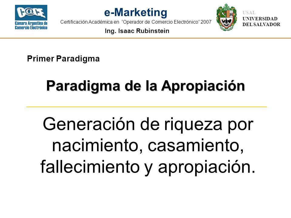 Ing. Isaac Rubinstein USAL UNIVERSIDAD DEL SALVADOR e-Marketing Certificación Académica en Operador de Comercio Electrónico 2007 Primer Paradigma Gene