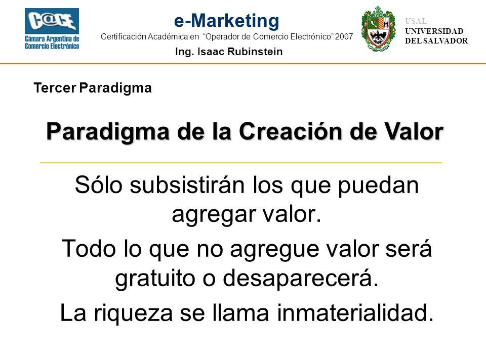 Ing. Isaac Rubinstein USAL UNIVERSIDAD DEL SALVADOR e-Marketing Certificación Académica en Operador de Comercio Electrónico 2007 Sólo subsistirán los