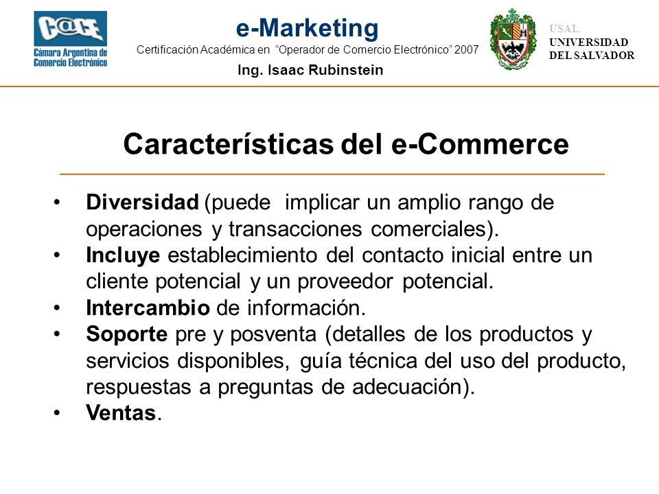 Ing. Isaac Rubinstein USAL UNIVERSIDAD DEL SALVADOR e-Marketing Certificación Académica en Operador de Comercio Electrónico 2007 Diversidad (puede imp