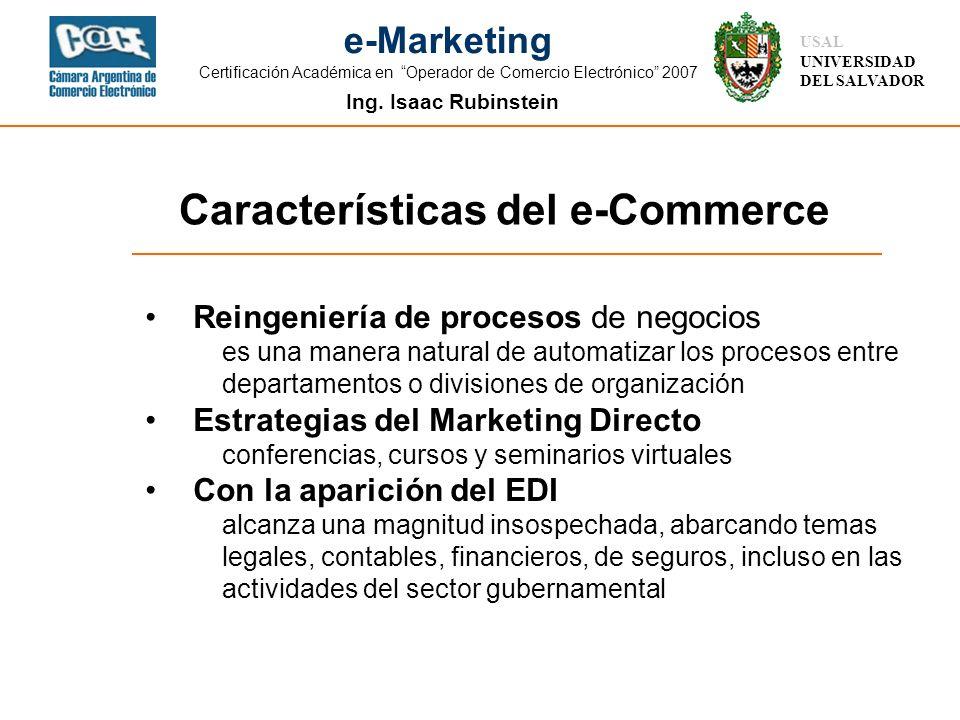 Ing. Isaac Rubinstein USAL UNIVERSIDAD DEL SALVADOR e-Marketing Certificación Académica en Operador de Comercio Electrónico 2007 Reingeniería de proce