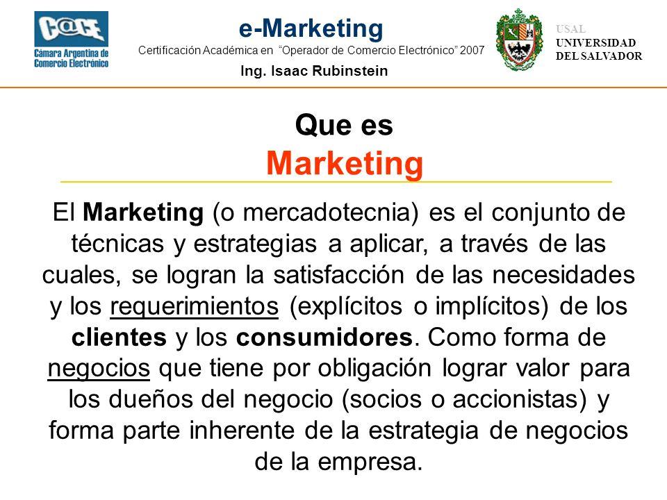 Ing. Isaac Rubinstein USAL UNIVERSIDAD DEL SALVADOR e-Marketing Certificación Académica en Operador de Comercio Electrónico 2007 El Marketing (o merca