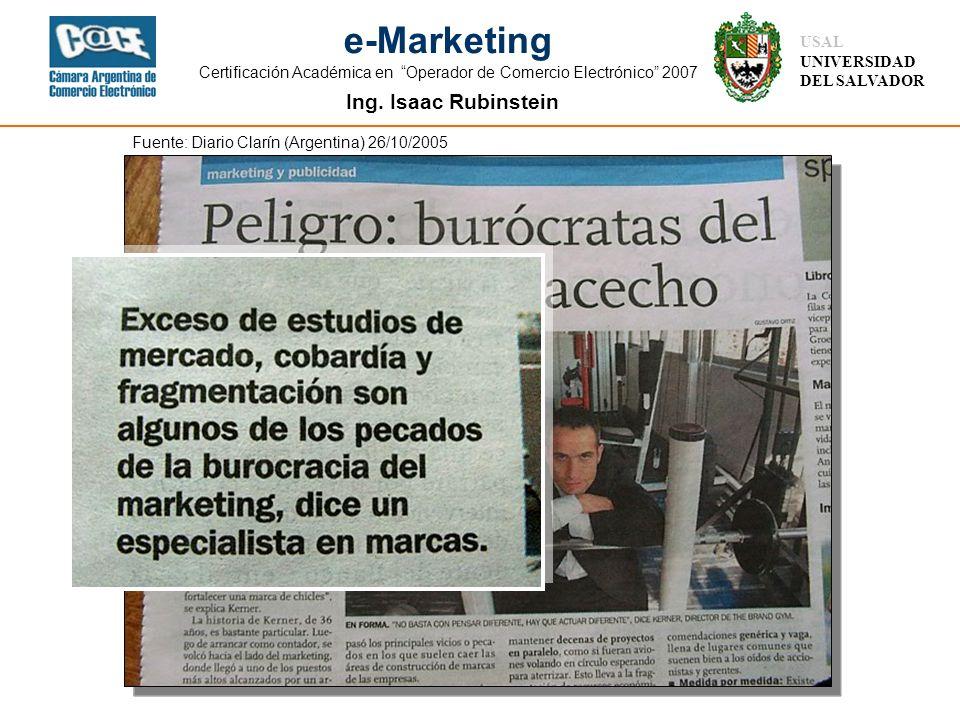 Ing. Isaac Rubinstein USAL UNIVERSIDAD DEL SALVADOR e-Marketing Certificación Académica en Operador de Comercio Electrónico 2007 Fuente: Diario Clarín
