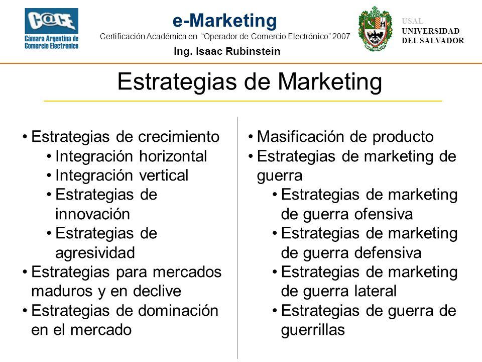 Ing. Isaac Rubinstein USAL UNIVERSIDAD DEL SALVADOR e-Marketing Certificación Académica en Operador de Comercio Electrónico 2007 Estrategias de crecim