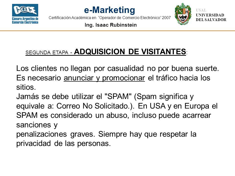 Ing. Isaac Rubinstein USAL UNIVERSIDAD DEL SALVADOR e-Marketing Certificación Académica en Operador de Comercio Electrónico 2007 SEGUNDA ETAPA - ADQUI