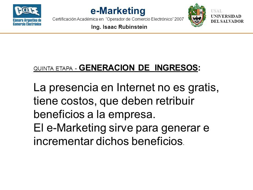 Ing. Isaac Rubinstein USAL UNIVERSIDAD DEL SALVADOR e-Marketing Certificación Académica en Operador de Comercio Electrónico 2007 QUINTA ETAPA - GENERA