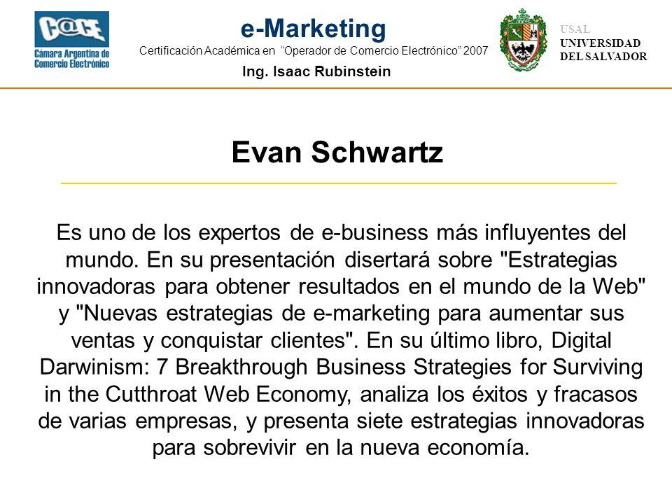 Ing. Isaac Rubinstein USAL UNIVERSIDAD DEL SALVADOR e-Marketing Certificación Académica en Operador de Comercio Electrónico 2007 Es uno de los experto