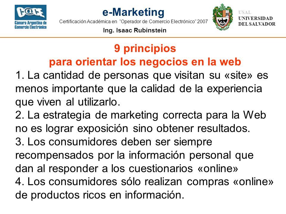 Ing. Isaac Rubinstein USAL UNIVERSIDAD DEL SALVADOR e-Marketing Certificación Académica en Operador de Comercio Electrónico 2007 9 principios para ori