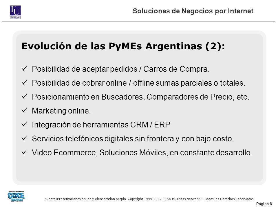 Fuente:Presentaciones online y eleaboracion propia Copyright 1999-2007 ITSA Business Network - Todos los Derechos Reservados Página 8 Evolución de las PyMEs Argentinas (2): Posibilidad de aceptar pedidos / Carros de Compra.