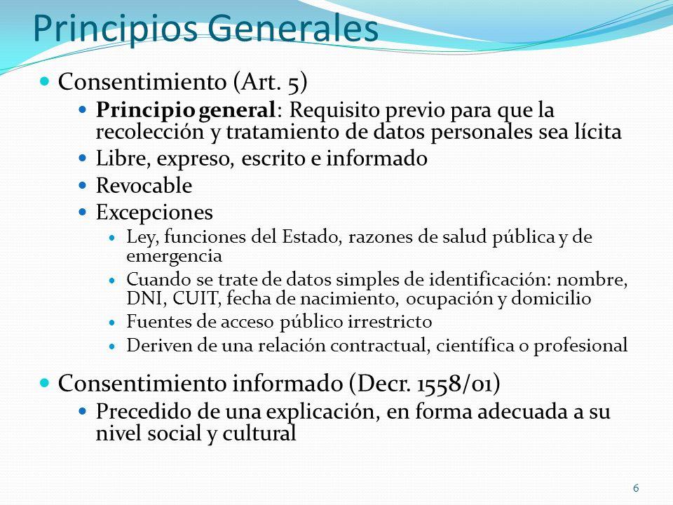 Principios Generales Consentimiento (Art. 5) Principio general: Requisito previo para que la recolección y tratamiento de datos personales sea lícita