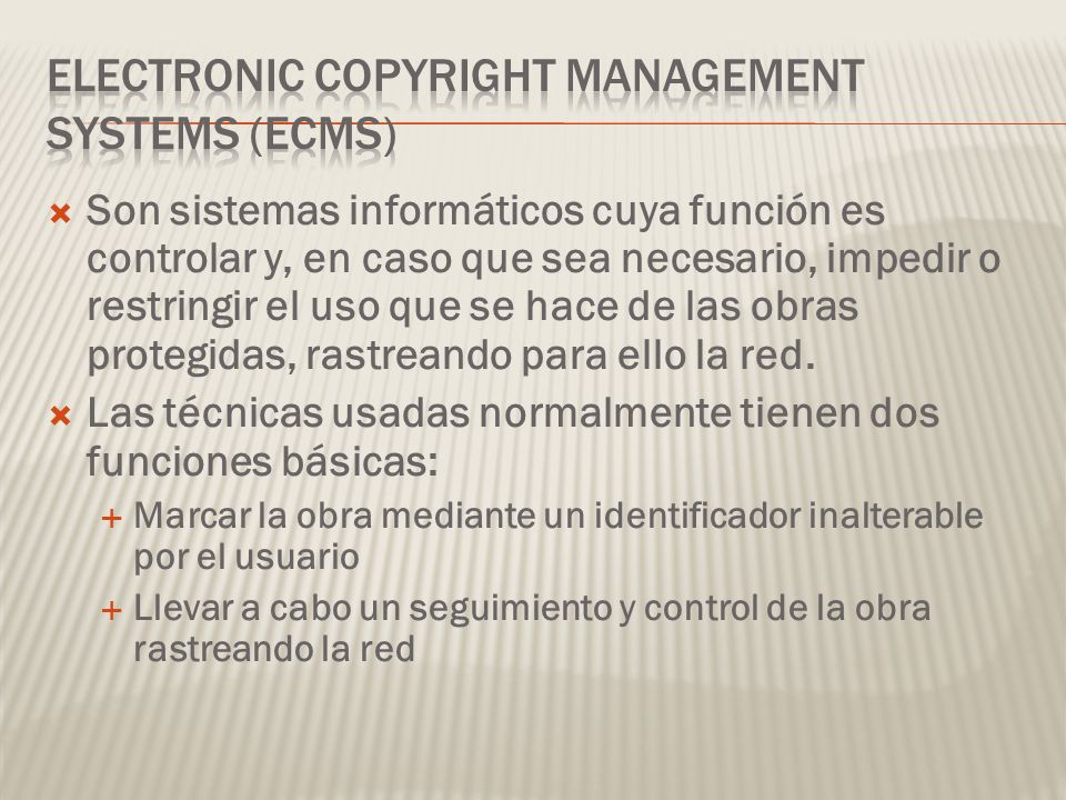 Son sistemas informáticos cuya función es controlar y, en caso que sea necesario, impedir o restringir el uso que se hace de las obras protegidas, ras