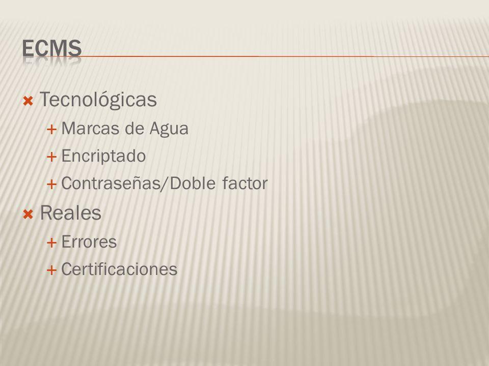 Tecnológicas Marcas de Agua Encriptado Contraseñas/Doble factor Reales Errores Certificaciones