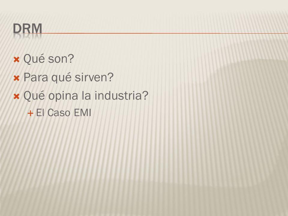 Qué son Para qué sirven Qué opina la industria El Caso EMI