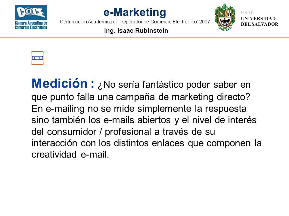 Ing. Isaac Rubinstein USAL UNIVERSIDAD DEL SALVADOR e-Marketing Certificación Académica en Operador de Comercio Electrónico 2007 Coste : Realizar un e