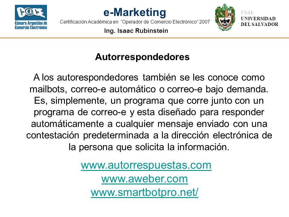 Ing. Isaac Rubinstein USAL UNIVERSIDAD DEL SALVADOR e-Marketing Certificación Académica en Operador de Comercio Electrónico 2007 Autorrespondedores ww