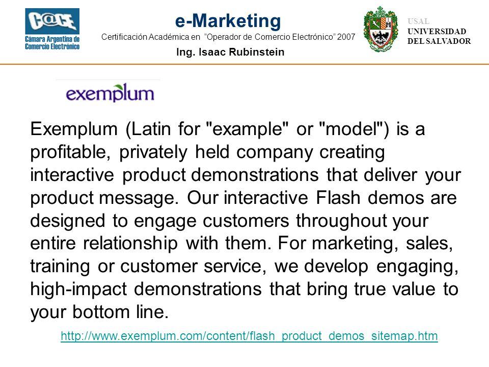 Ing. Isaac Rubinstein USAL UNIVERSIDAD DEL SALVADOR e-Marketing Certificación Académica en Operador de Comercio Electrónico 2007 http://www.exemplum.c