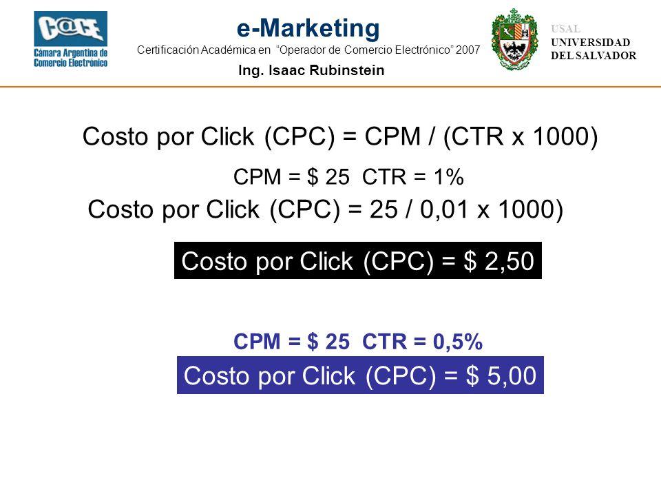 Ing. Isaac Rubinstein USAL UNIVERSIDAD DEL SALVADOR e-Marketing Certificación Académica en Operador de Comercio Electrónico 2007 Costo por Click (CPC)