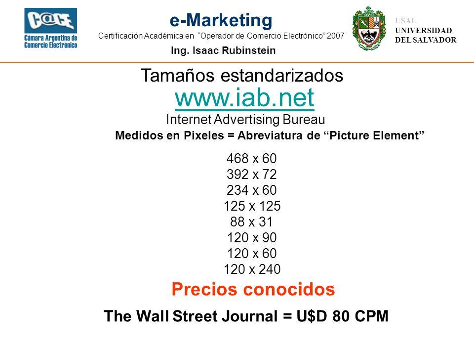 Ing. Isaac Rubinstein USAL UNIVERSIDAD DEL SALVADOR e-Marketing Certificación Académica en Operador de Comercio Electrónico 2007 Tamaños estandarizado