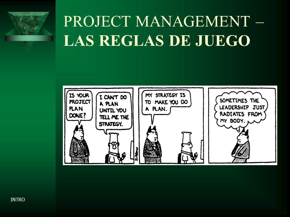 PROJECT MANAGEMENT – LAS REGLAS DE JUEGO INTRO