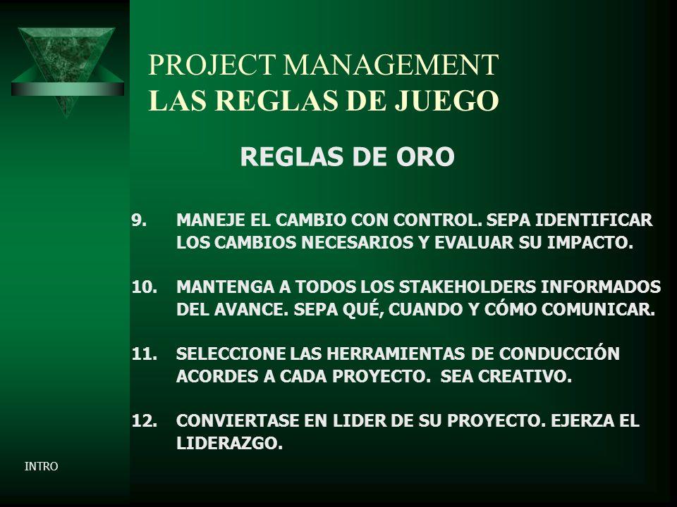 PROJECT MANAGEMENT LAS REGLAS DE JUEGO REGLAS DE ORO 9.MANEJE EL CAMBIO CON CONTROL.