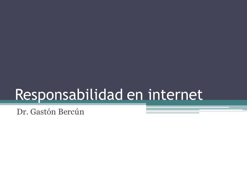 Responsabilidad en internet Dr. Gastón Bercún
