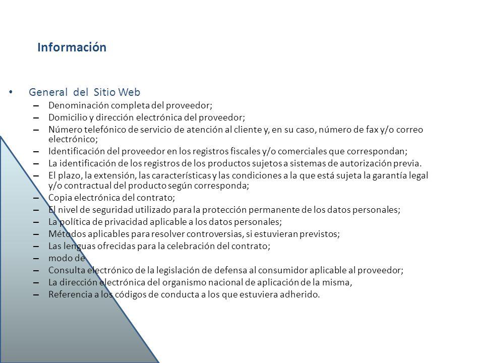 General del Sitio Web – Denominación completa del proveedor; – Domicilio y dirección electrónica del proveedor; – Número telefónico de servicio de ate