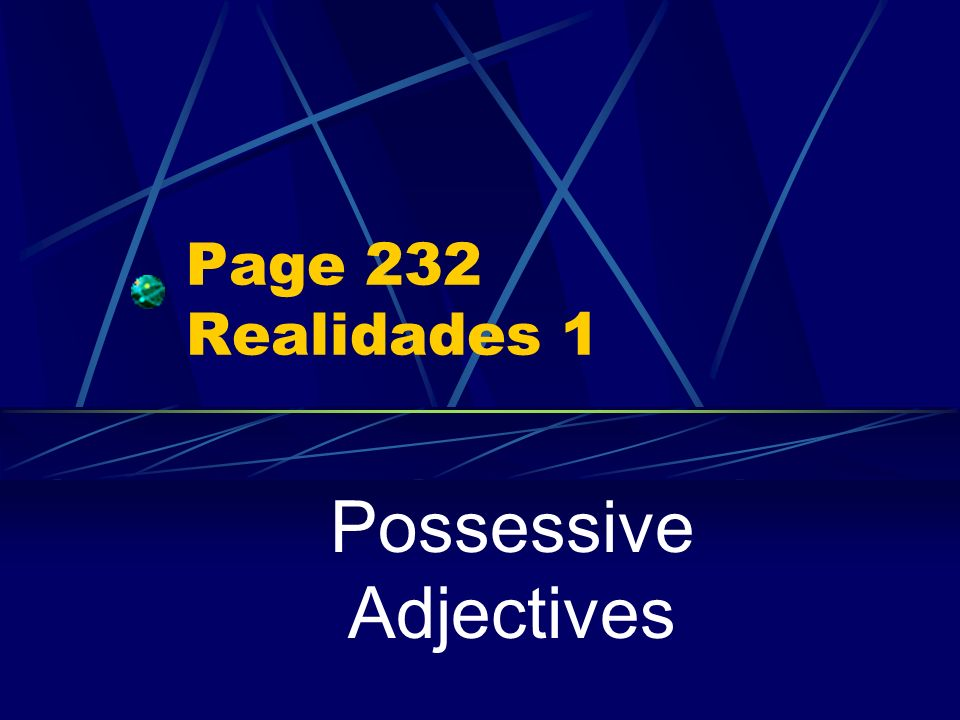 Page 232 Realidades 1 Possessive Adjectives