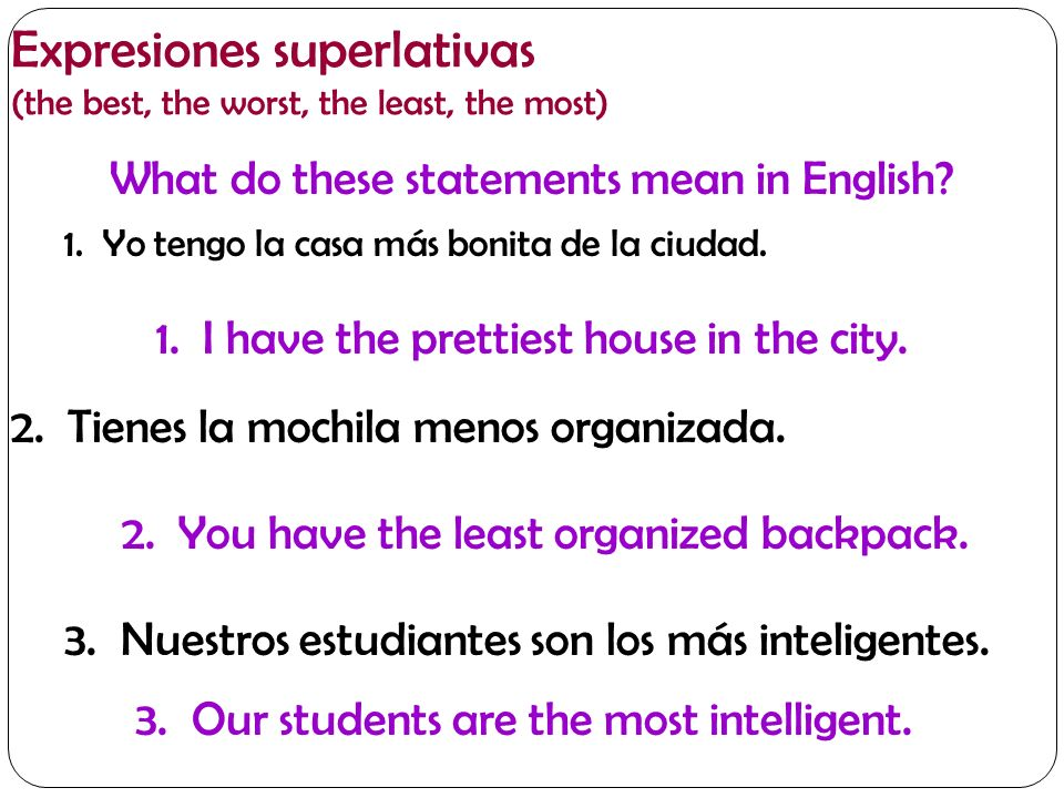 Expresiones superlativas (the best, the worst, the least, the most, -est) 1.