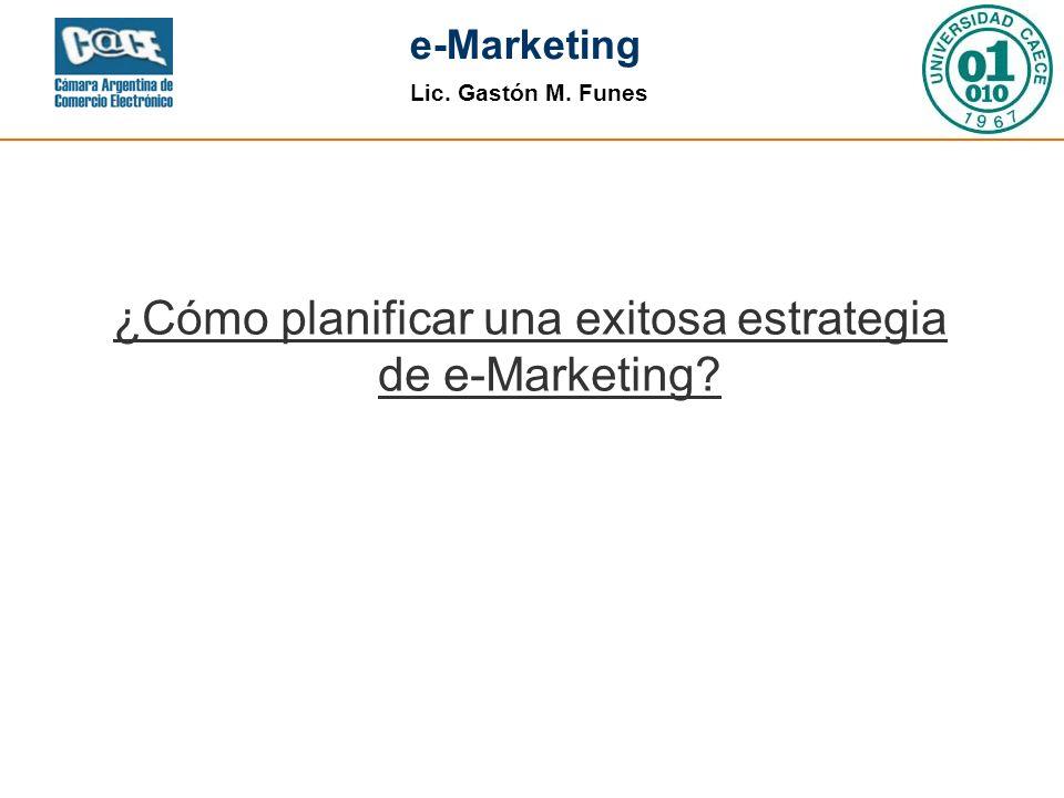 Lic. Gastón M. Funes e-Marketing - 32 - Junio 2007 Diciembre 2007