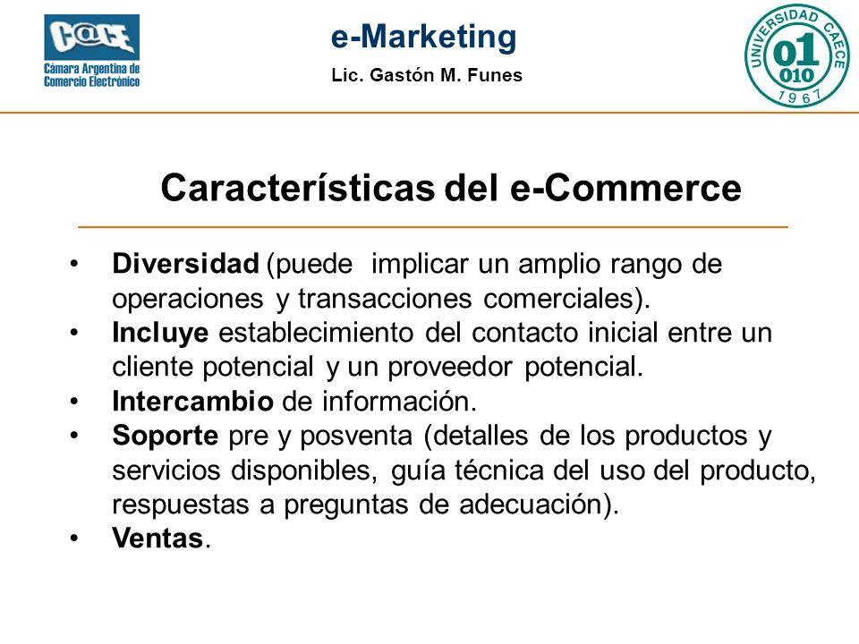 Lic. Gastón M. Funes e-Marketing Diversidad (puede implicar un amplio rango de operaciones y transacciones comerciales). Incluye establecimiento del c