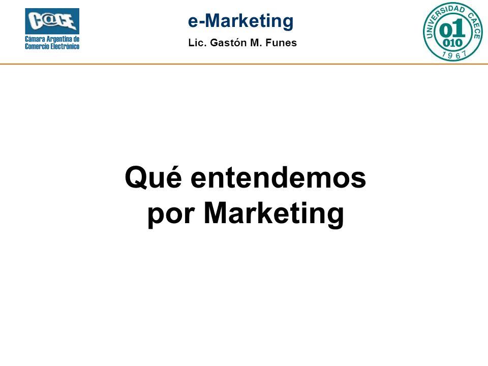 Lic.Gastón M. Funes e-Marketing 5.
