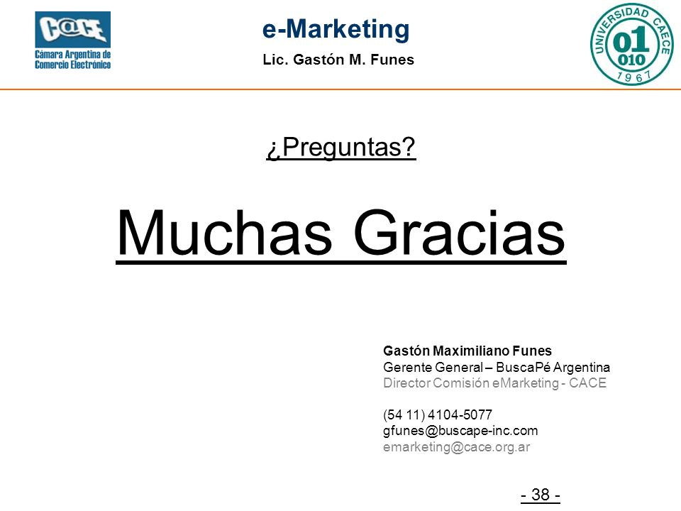 Lic.Gastón M. Funes e-Marketing - 38 - ¿Preguntas.