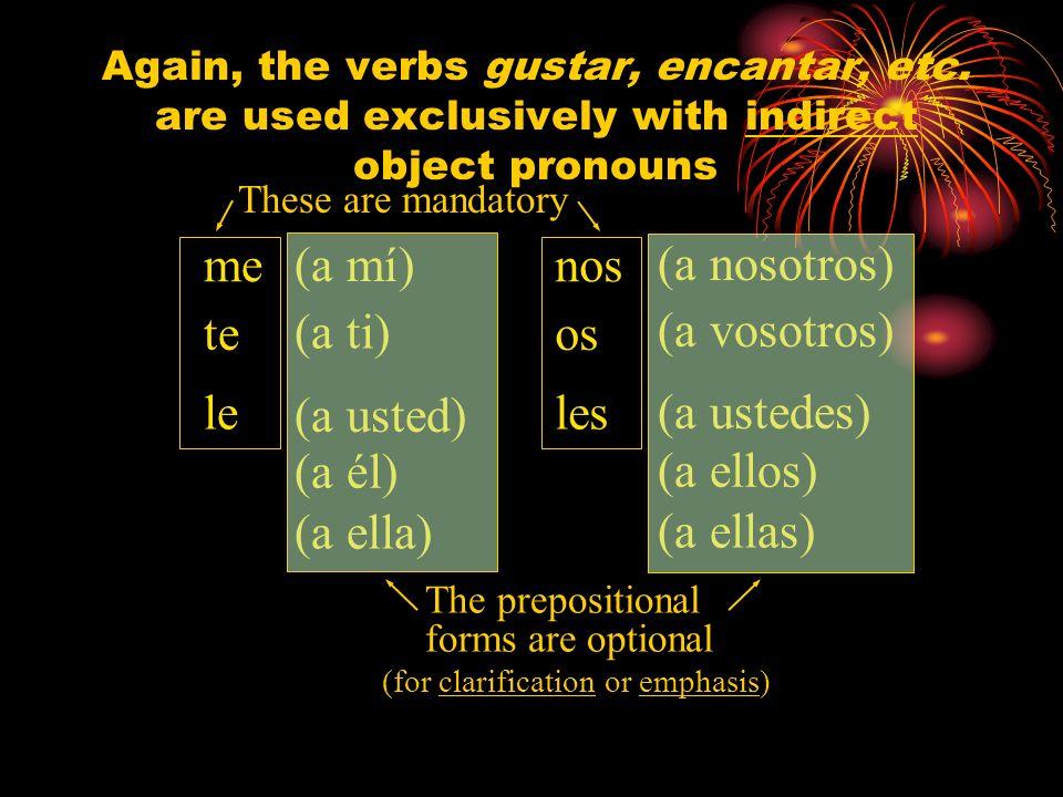 Gustar sentences rules SingularPlural 1 personA mí meA nosotros nos 2 personA tí teA vosotros os 3 personA ella/él/ud. leA ellas/ellos/uds. les In the