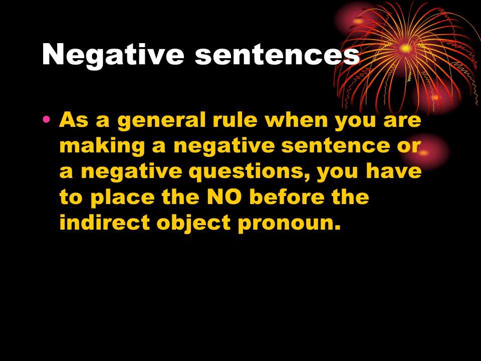 Negative sentences A usted no le gusta(n)… A él no le gusta(n)…. A ella no le gusta(n)… A nosotros no nos gusta(n).. A ellos no les gusta(n) A ellas n