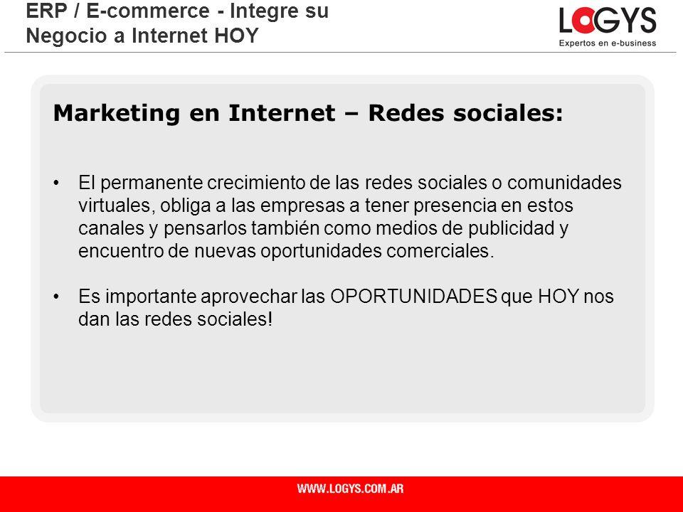 Página 14 ERP / E-commerce - Integre su Negocio a Internet HOY Marketing en Internet – Redes sociales: El permanente crecimiento de las redes sociales