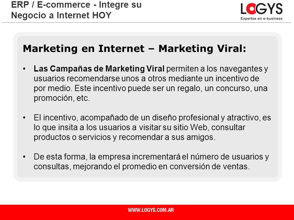 Página 16 ERP / E-commerce - Integre su Negocio a Internet HOY Marketing en Internet – Marketing Viral: Las Campañas de Marketing Viral permiten a los