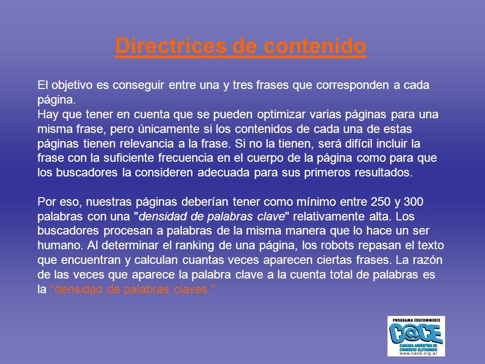 Directrices de contenido El objetivo es conseguir entre una y tres frases que corresponden a cada página.