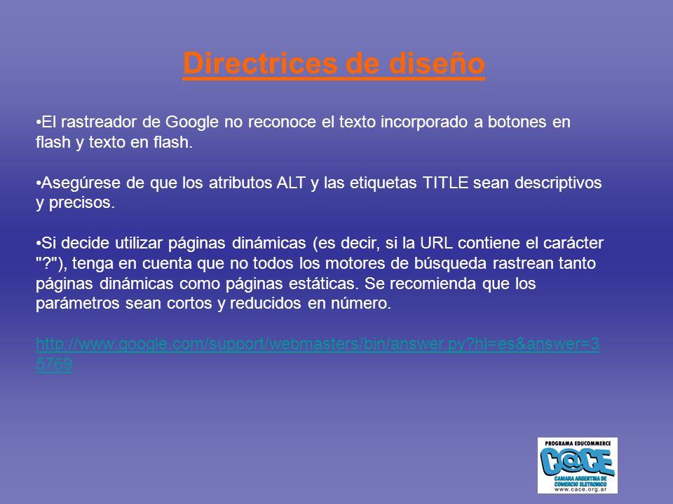 Directrices de diseño El rastreador de Google no reconoce el texto incorporado a botones en flash y texto en flash.