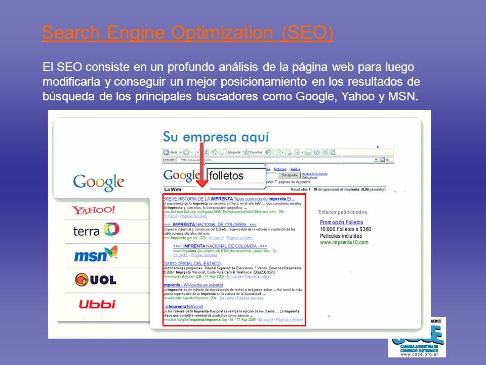 Search Engine Optimization (SEO) El SEO consiste en un profundo análisis de la página web para luego modificarla y conseguir un mejor posicionamiento en los resultados de búsqueda de los principales buscadores como Google, Yahoo y MSN.