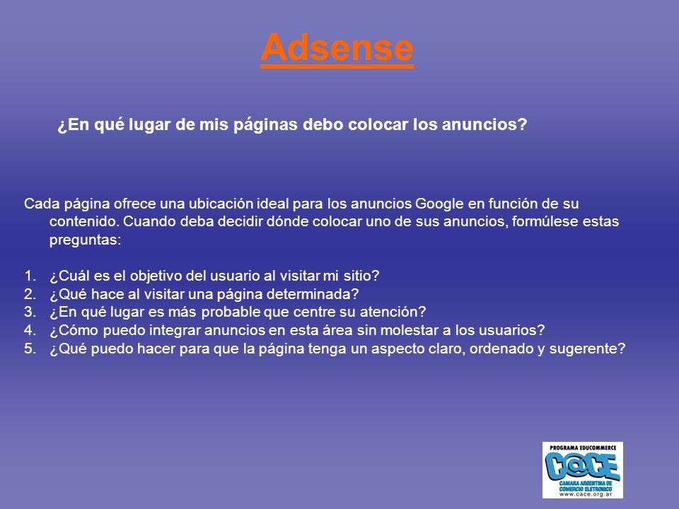 Adsense Cada página ofrece una ubicación ideal para los anuncios Google en función de su contenido.