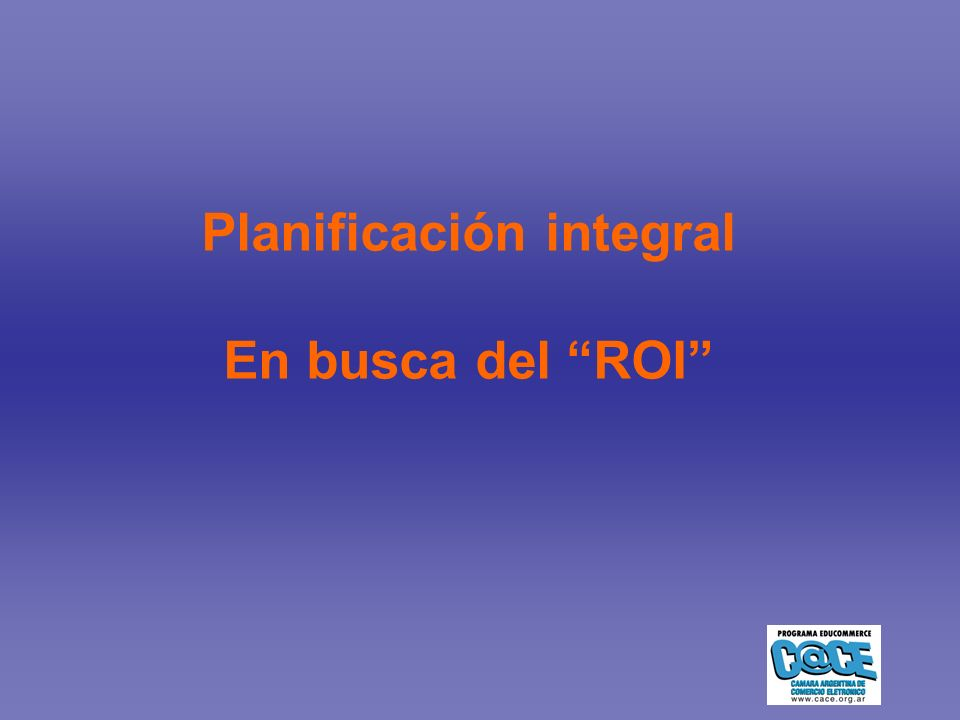 Planificación integral En busca del ROI