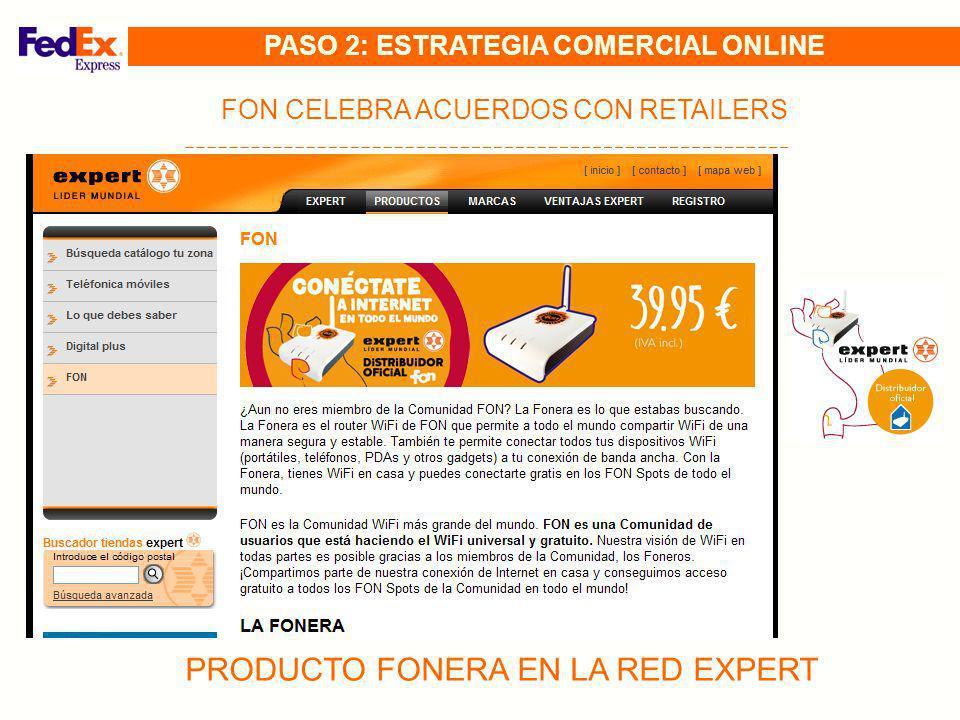 PRODUCTO FONERA EN LA RED EXPERT FON CELEBRA ACUERDOS CON RETAILERS PASO 2: ESTRATEGIA COMERCIAL ONLINE