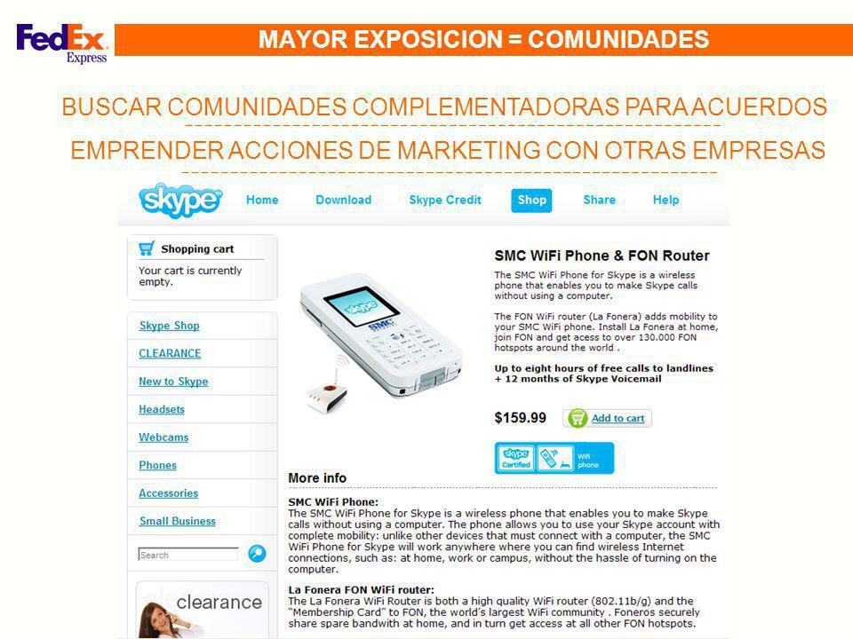 EMPRENDER ACCIONES DE MARKETING CON OTRAS EMPRESAS BUSCAR COMUNIDADES COMPLEMENTADORAS PARA ACUERDOS MAYOR EXPOSICION = COMUNIDADES