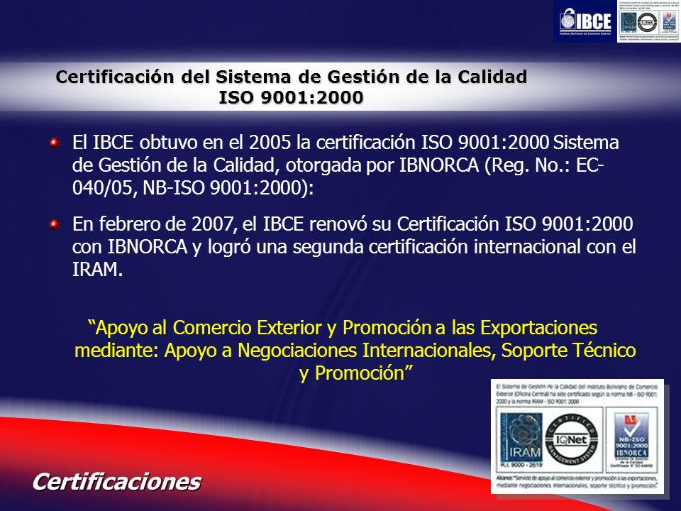 10 Certificaciones Certificación del Sistema de Gestión de la Calidad ISO 9001:2000 El IBCE obtuvo en el 2005 la certificación ISO 9001:2000 Sistema d