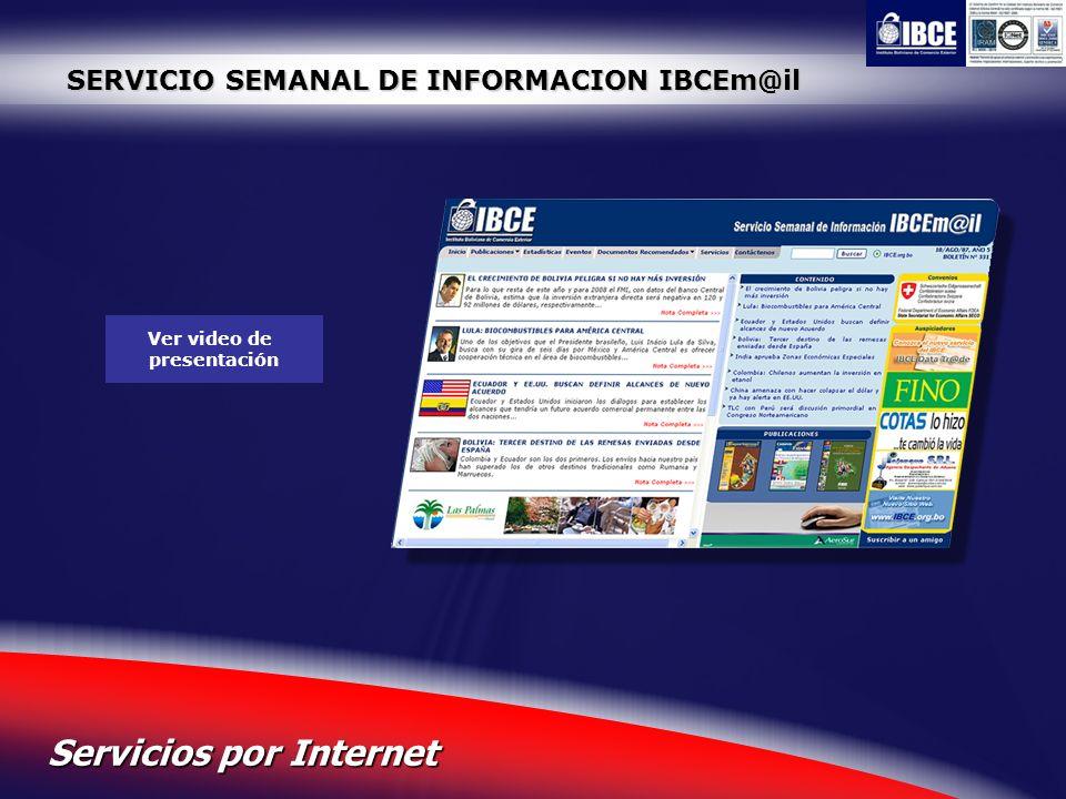 25 Servicios por Internet SERVICIO SEMANAL DE INFORMACION IBCEm@il Ver video de presentación