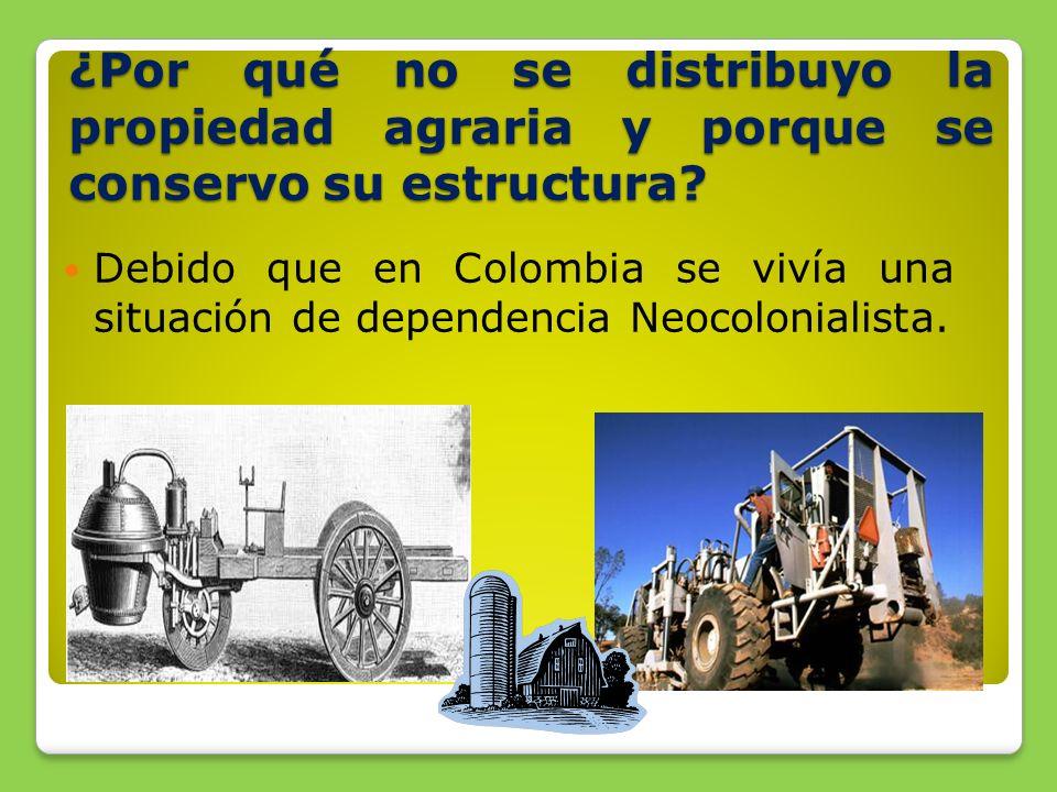 ¿Por qué no se distribuyo la propiedad agraria y porque se conservo su estructura.