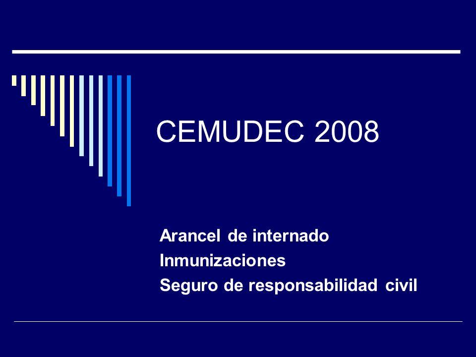 CEMUDEC 2008 Arancel de internado Inmunizaciones Seguro de responsabilidad civil