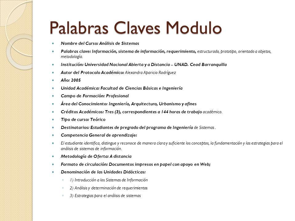 Palabras Claves Modulo Nombre del Curso: Análisis de Sistemas Palabras clave: Información, sistema de información, requerimiento, estructurado, protot